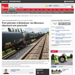 Port pétrolier à Belledune: les Micmacs déposent une poursuite
