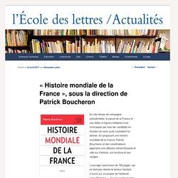 """""""Histoire mondiale de la France"""", sous la direction de Patrick Boucheron - Les actualités de l'École des lettresLes actualités de l'École des lettres"""