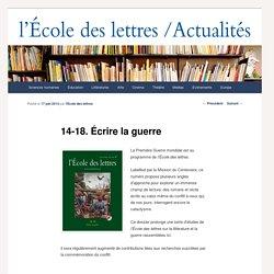 14-18. Écrire la guerre - Les actualités de l'École des lettresLes actualités de l'École des lettres