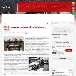 EB15 : moyeux carbone ultra-light pour ENVE - Matos vélo, actualités vélo de route et tests de matériel cyclisme