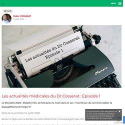 Les actualités médicales du Dr Cosserat : Episode 1