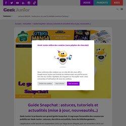 Guide Snapchat : astuces, tutoriels et actualités (mise à jour, nouveautés...)
