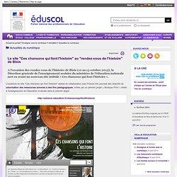 """Actualités du numérique - Le site """"Ces chansons qui font l'histoire"""" au """"rendez-vous de l'histoire"""" de Blois - Éduscol"""