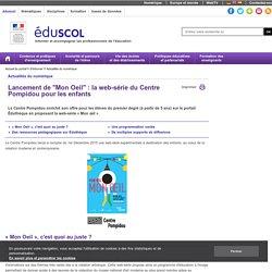 """""""Mon Oeil"""" : la web-série du Centre Pompidou pour les enfants"""