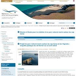 Projet de parc naturel marin autour du cap Corse et de l'Agriate : enquête publique du 18 février au 12 avril 2016 - Actualités - Cap Corse - Missions d'étude de parc - Organisation - L'Agence