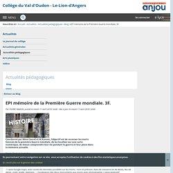 EPI mémoire de la Première Guerre mondiale. 3F. - Actualités pédagogiques - Collège du Val d'Oudon - Le-Lion-d'Angers