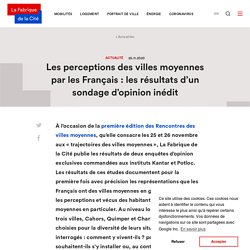 Actualités - Les perceptions des villes moyennes par les Français : les résultats d'un sondage d'opinion inédit