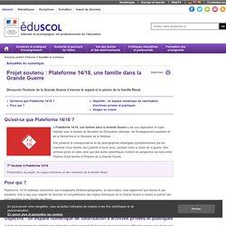 Actualités du numérique - Projet soutenu : Plateforme 14/18, une famille dans la Grande Guerre