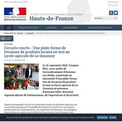 PREFECTURES HAUTS DE FRANCE 22/09/16 Circuits courts - Une plate-forme de livraison de produits locaux en test au Lycée agricole de Le Quesnoy