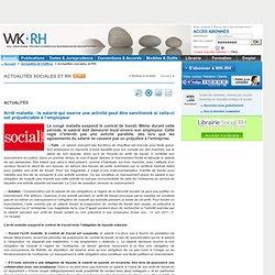 Actualités - Arrêt maladie : le salarié qui exerce une activité peut être sanctionné si celle-ci est préjudiciable à l'employeur