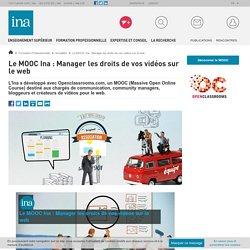 Le MOOC Ina : Manager les droits de vos vidéos sur le web / Actualités / Formation Professionnelle / INA Expert - Accueil - Ina