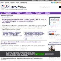 Actualités - Projets de programmes du CSP pour les cycles 2, 3 et 4 : grilles horaires pour la mise en œuvre de ces programmes