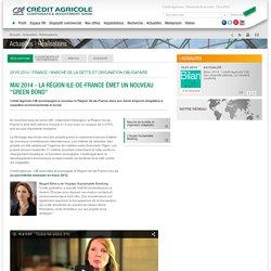 """Actualités » Réalisations » Mai 2014 - la Région Ile-de-France émet un nouveau """"green bond"""" » Crédit Agricole CIB"""