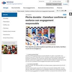 com > Groupe > Actualités > Pêche durable : Carrefour confirme et renforce son engagement responsable
