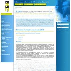 Maison des sciences de l'homme en Bretagne - Actualités- Séminaires Humanités numériques MSHB : Qu'est-ce qu'un projet scientifique en humanités numériques ?
