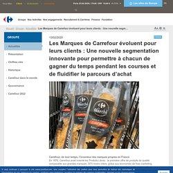Groupe > Actualités > Les Marques de Carrefour évoluent pour leurs clients : Une nouvelle segmentation innovante pour permettre à chacun de gagner du temps pendant les courses et de fluidifier le parcours d'achat