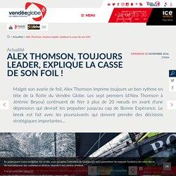 Alex Thomson, toujours leader, explique la casse de son foil !