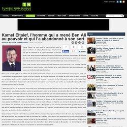 Kamel Eltaief, l'homme qui a mené Ben Ali au pouvoir et qui l'a abandonné à son sort