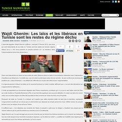 Wajdi Ghenim: Les laïcs et les libéraux en Tunisie sont les restes du régime déchu