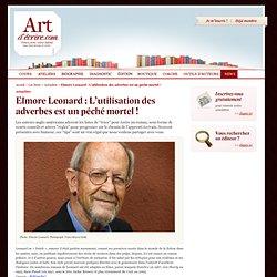 Les News - Actualités - Elmore Leonard : L'utilisation des adverbes est un péché mortel ! - Artdecrire.com