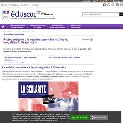 Actualités du numérique - Webdocumentaire « Liberté, Inégalités ?, Fraternité »