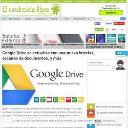 Google Drive se actualiza con una nueva interfaz, escaneo de documentos, y más