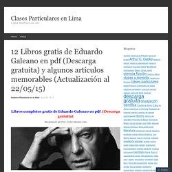 12 Libros gratis de Eduardo Galeano en pdf (Descarga gratuita) y algunos artículos memorables (Actualización al 22/05/15)