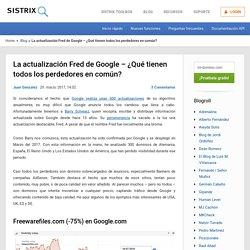 La actualización Fred de Google - ¿Qué tienen todos los perdedores en común? - sistrix.es