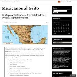 El Mapa Actualizado de los Cárteles de las Drogas. Septiembre 2011. « Mexicanos al Grito
