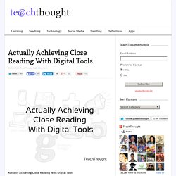 Actually Achieving Close Reading With Digital Tools