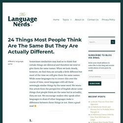 24 Things Most People Think Are The Same But They Are Actually Different. – The Language Nerds