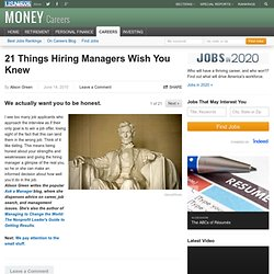 We actually want you to be honest.: 21 Things Hiring Managers Wish You Knew - US News & World Report