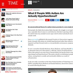 What If People With Autism Are Actually Hyperfunctional?