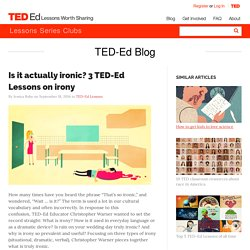 Is it actually ironic? 3 TED-Ed Lessons on irony