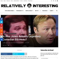 Is Alex Jones Actually Legendary Comedian Bill Hicks?