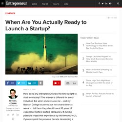 When Are You Actually Ready to Launch a Startup?