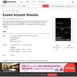 Ename Actueel: Ritualia