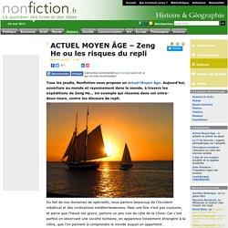 ACTUEL MOYEN ÂGE – Zeng He ou les risques du repli
