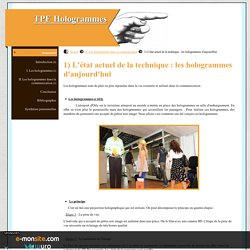 1) L'état actuel de la technique : les hologrammes d'aujourd'hui