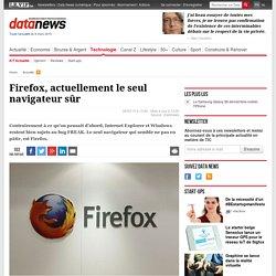 Firefox, actuellement le seul navigateur sûr