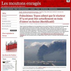 Fukushima: Tepco admet que le réacteur N°3 est peut être actuellement en train d'entrer en fusion