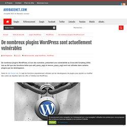 De nombreux plugins WordPress sont actuellement vulnérables