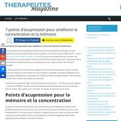 7 points d'acupression pour améliorer la concentration et la mémoire - Therapeutes magazine