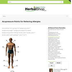 Acupressure Points for Relieving Allergies – HerbalShop