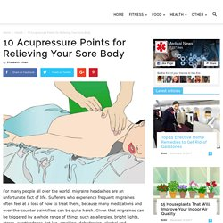 10 Acupressure Points for Relieving Your Sore Body