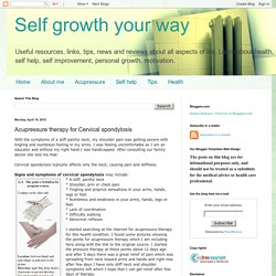 Self growth your way: Acupressure therapy for Cervical spondylosis