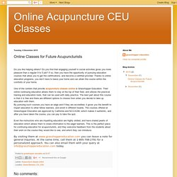 Online Acupuncture CEU Classes: Online Classes for Future Acupuncturists