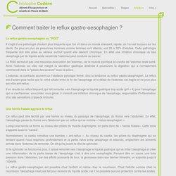 Christophe Cadène - Cabinet d'Acupuncture - La lettre du Pr. Joyeux - Comment traiter le reflux gastro-oesophagien ?