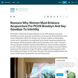 Reasons Why Women Must Embrace Acupuncture For PCOS Brooklyn And Say Goodbye To Infertility