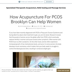 How Acupuncture For PCOS Brooklyn Can Help Women
